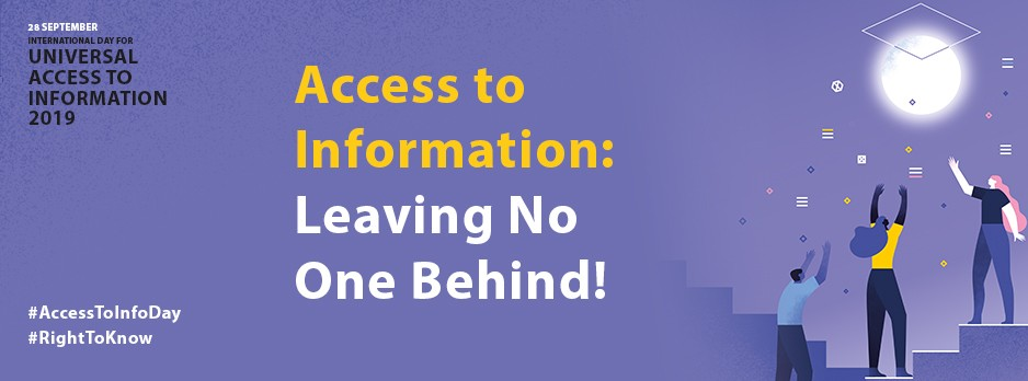 Purple banner with highlighted text of Access to information: leaving no one behind, smaller text, 28 September, International Day for Universal Access to Information 2019, social media hashtags #AccessToInfoDay  #RightToKnow